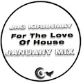 January Mix - For The Love Of House
