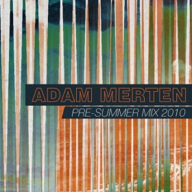 Pre-Summer Mix 2010 by Adam Merten.