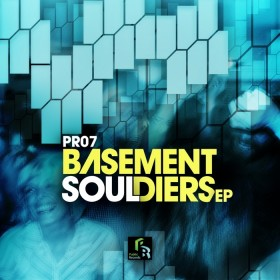 Basement Souldiers EP NOW OUT in all digital outlets