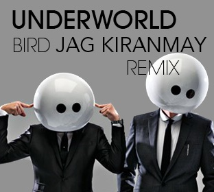 Underworld - Bird 1 Remix