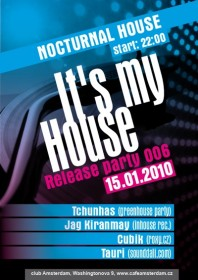 Nocturnal House - Release party - It's my house