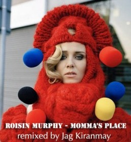 Roisin Murphy's Momma's place Remix